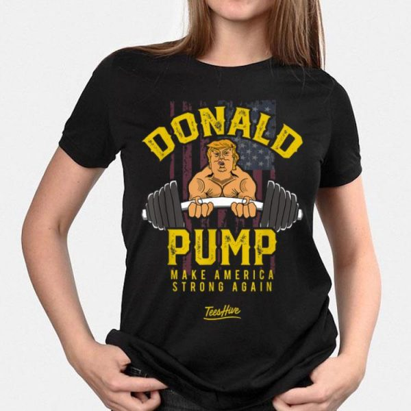 Donald Pump Make America Strong Again Trump shirt