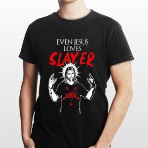 Even Jesus Loves Slayer shirt