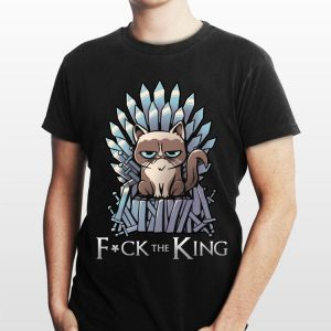 Game Of Thrones Grumpy Cat Fuck The King shirt