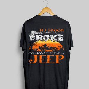 Halloween My Broom Broke So Now I Drive A Jeep shirt