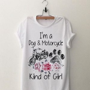I'm A Dog And Motorcycle Kind Of Girl Flower shirt