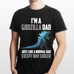I'm Godzilla Dad Just Like A Normal Dad Except Way Cooler shirt