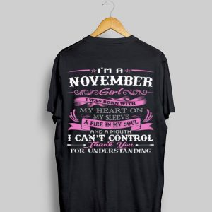 I'm a November Girl I Was Born With My Heart On My Sleeve shirt