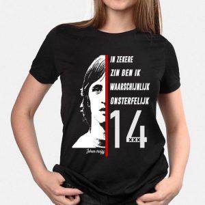 In Zekere Zin Ben Ik Waarschijnlijk Onsterfelijk 14 Johan Cruyff shirt