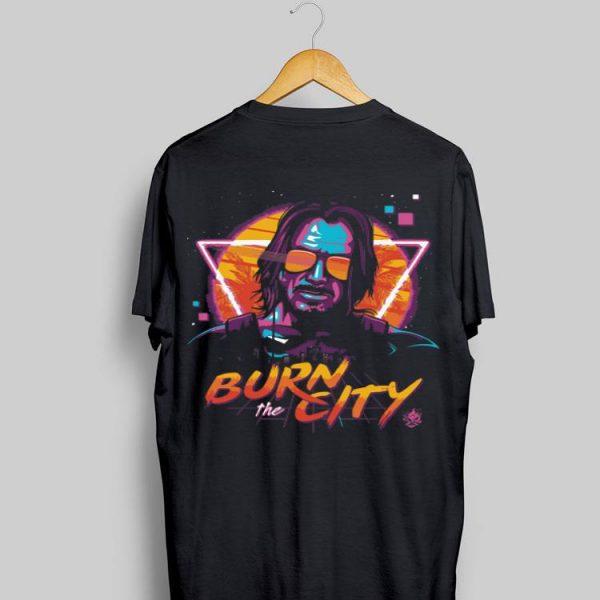 Keanu Reeves Cyberpunk 2077 Burn The City shirt