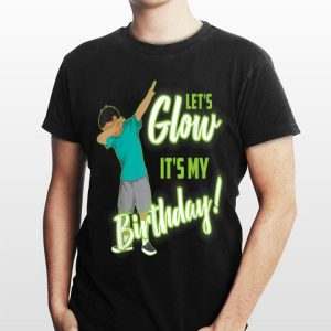Let's Glow It's My Birthday Dabbing shirt