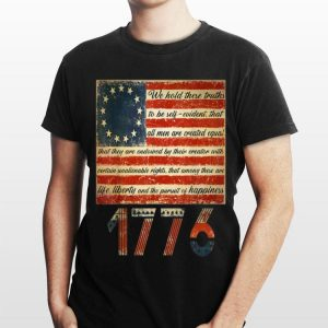 Life Liberty and Pursuit of Happiness Betsy Ross Flag 1776 shirt