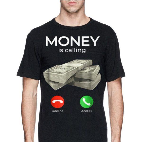 Money Is Calling shirt
