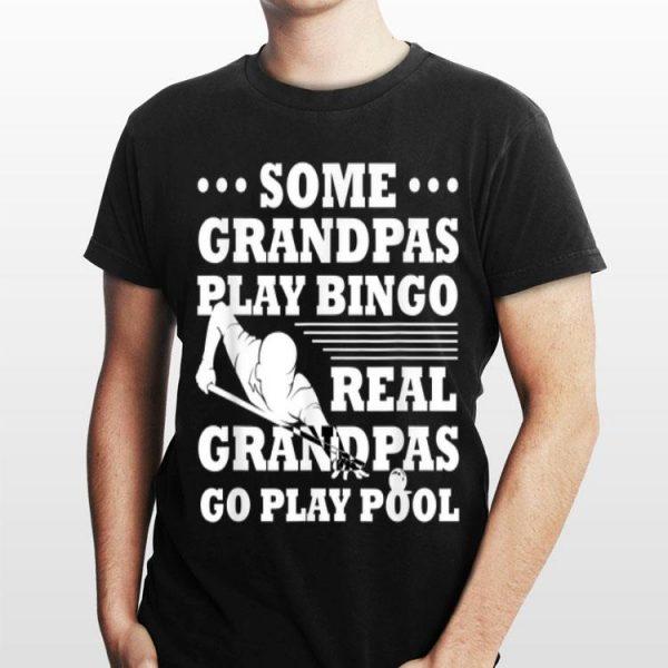Some Grandpas Play Bingo Real Grandpas Go Play Pool shirt