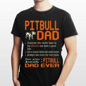 Someone Who Works Hard So His Pitbulls Can Have A Good Life Pitbull Dad shirt