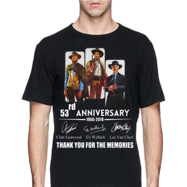 The Good The Bad And The Ugly 53rd Anniversary Signatures shirt