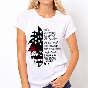 They Whispered To Her You Cannot Withstand The Storm America Snflower shirt
