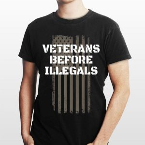 Veterans Before Illegals Proud American shirt
