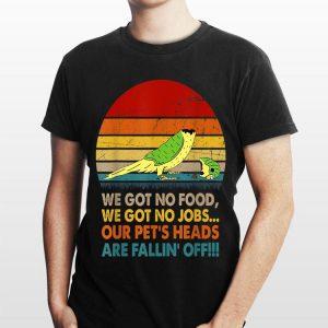 Vintage We got no food we got no jods our pet's heads shirt