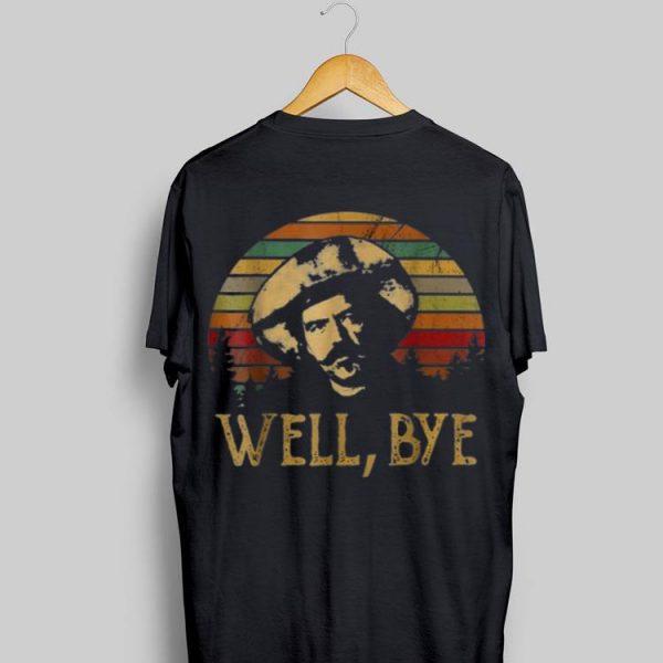 Well Bye Tombstone Virgil Earp Vintage shirt