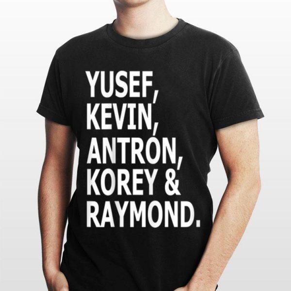 Yusef Kevin Antron Korey And Raymond shirt