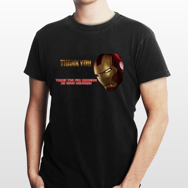 2 6 - Iron Man Thank You For Bringing Me Good Memories shirt