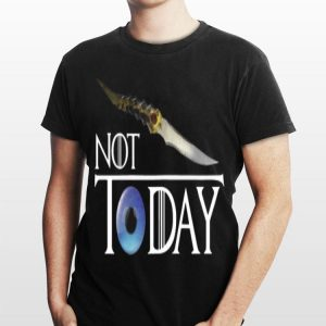 Arya Stark Not Today Game Of Thrones Catspaw Blade shirt