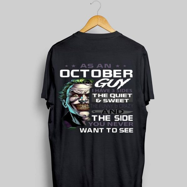 As An October Guy I Have 3 Sides The Quiet & Sweet Joker shirt