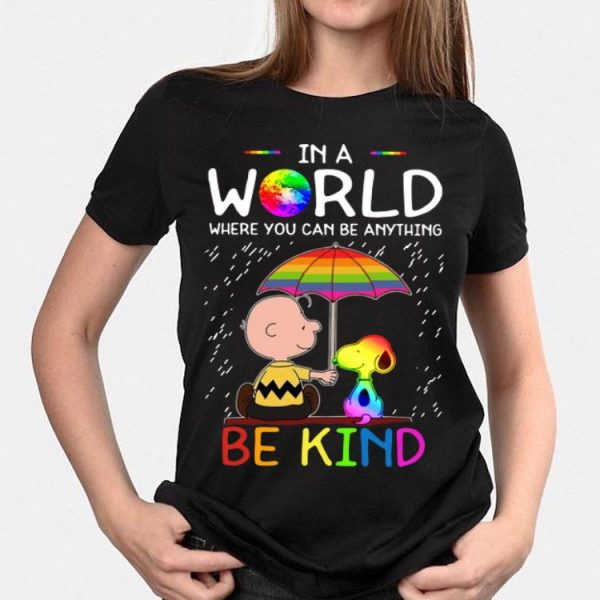 Charlie Brown Snoopy In A World Where You Can Be Anything Be Kind LGBT shirt