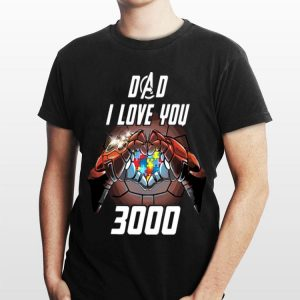 Dad I Love You 3000 Iron Man Autism Awareness Avengers shirt
