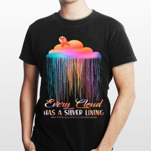 Every Cloud Has A Silver Lining Multiple Sclerosis Awareness shirt