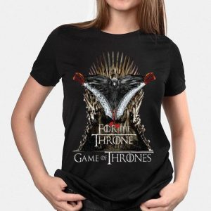 For the Throne Game Of Thrones shirt
