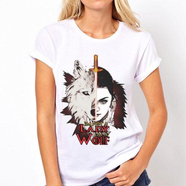 Game Of Thrones I'm Not A Lady I'm A Wolf Arya Stark shirt