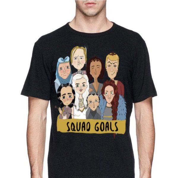Game Of Thrones Squad Goals shirt