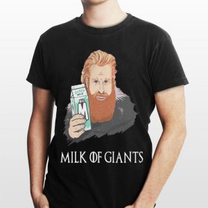 Game Of Thrones Tormund Giantsbane Milk Of Giants shirt