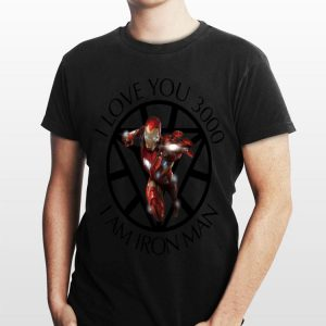 I Love You 3000 I Am Iron Man Daughter Tony Stark shirt