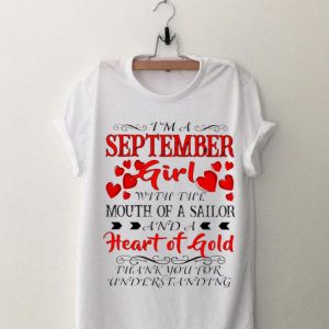 I'm A September Girl With The Mouth Of A Sailor Heart Of Gold shirt