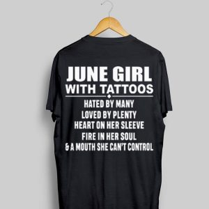June Girl With Tattoos Hated By Many Loved By Plenty Heart On Her Sleeve shirt