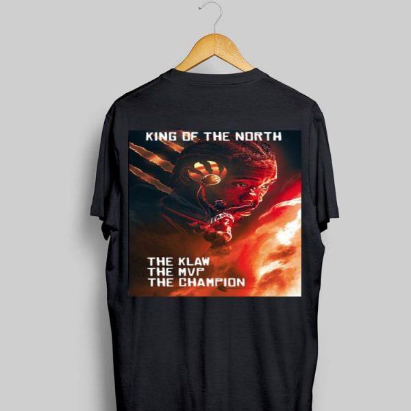 King Of The North The Klaw The Mvp The Champion Kawhi Leonard shirt