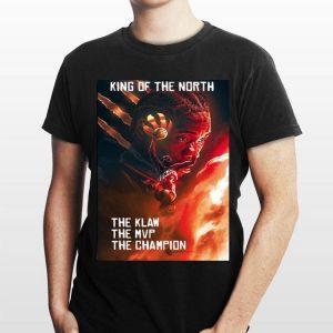 King Of The North The Klaw The Mvp The Champion Kawhi Leonard shirt