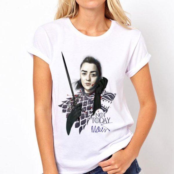 Maisie Williams Signature Game Of Thrones Arya Stark Not Today shirt
