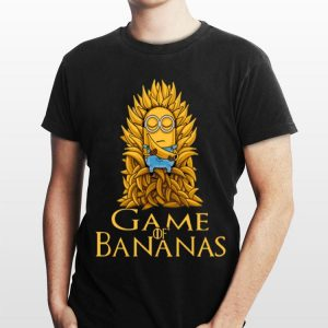 Minions Game of Bananas Game of Thrones shirt
