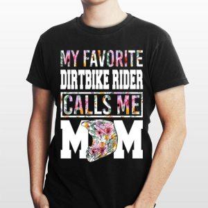 My Favorite Dirtbike Rider Calls Me Mom shirt