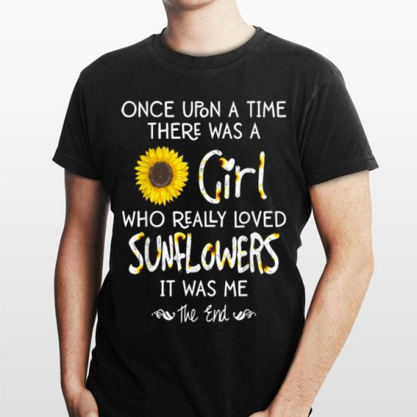 Once Upon A Time There Was A Girl Who Really Loved Sunflower shirt