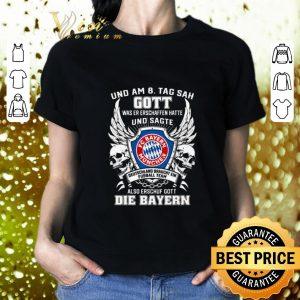Pretty Bayern Munich und am 8 tag sah gott also erschuf gott die Bayern shirt 1