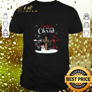 Pretty Christmas begins with Christ Snowman shirt