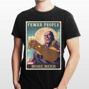 Thanos Fever People More Beer Avengers Endgame shirt