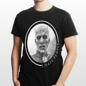 The Night King I Hate People Game Of Thrones shirt