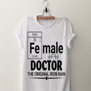 The Original Iron Man Female Doctor shirt