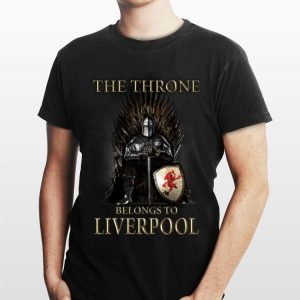 The Throne Belongs to Liverpool Game Of Thrones shirt