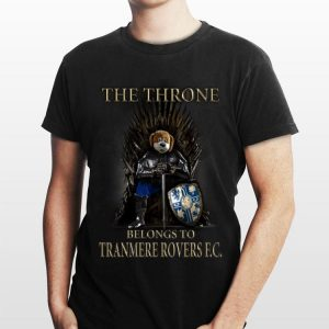 The Thrones Belongs To Tranmere Rovers FC Game Of Thrones shirt