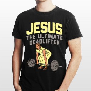 The Ultimate Deadlifter Jesus shirt