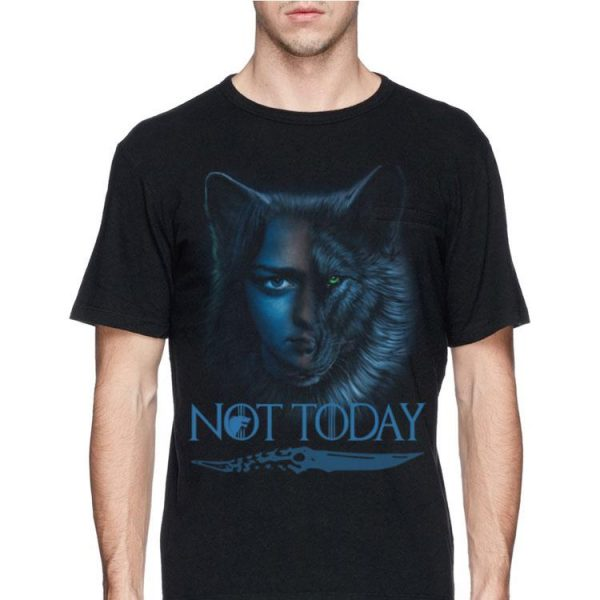 Wolf House Stark And Arya Stark Not Today Game Of Thrones shirt