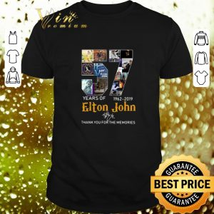 Awesome 57 Years Of Elton John 1962-2019 Thank You For The Memories shirt