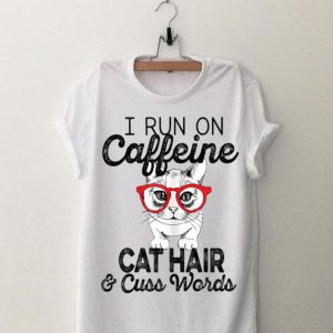 Cat caffein cat hair & cuss words shirt